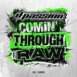 D-Passion bringing the rage, Comin' Through Raw!